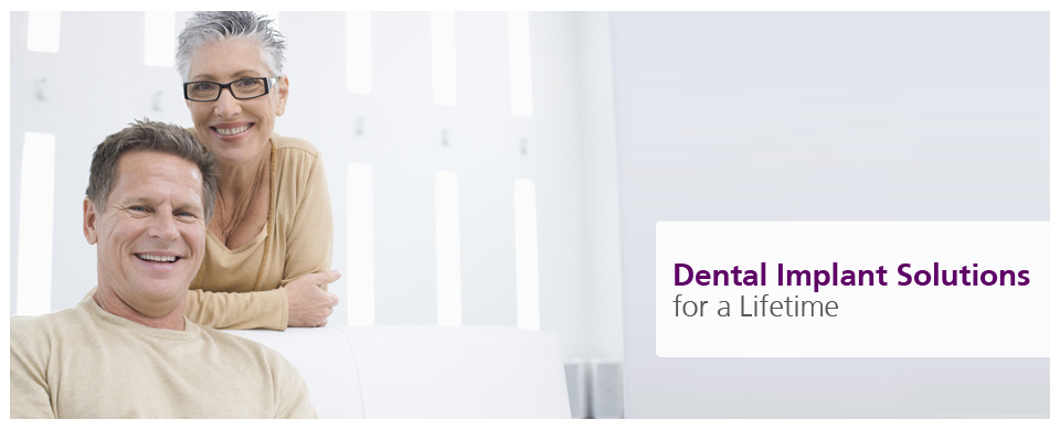 Dental Implant Solutions for a lifetime.